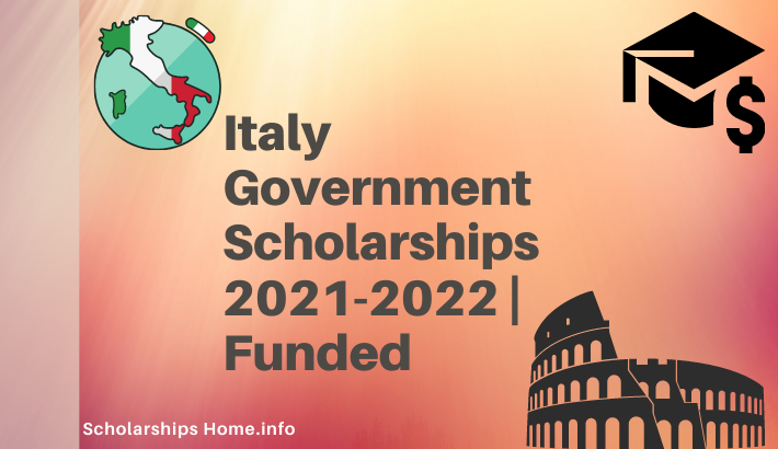 Italy Government Scholarships 2021-2022 | Fully Funded