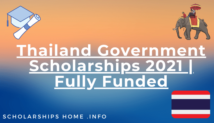 Thailand Government Scholarships 2021 | Fully Funded