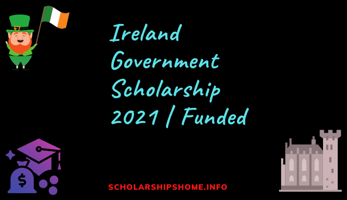 Ireland Government Scholarship 2021 | Funded