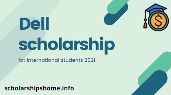 Dell Scholarship Program for international students 2021
