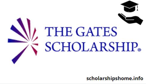 The Gates Scholarship Program 2022   Fully Funded