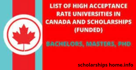 High Acceptance Rate Universities in Canada and Scholarships   Funded